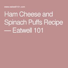 Ham Cheese and Spinach Puffs Recipe — Eatwell 101