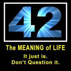 Demotivational Poster: 42 (The Meaning of Life) « Vulcan Stev's ...