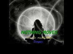 Nothing Moves~ode to meditation 2014-05-16 original song made today &maybe fastest rec done so ya know:) music&lyrics are written,made &produced by Tompaz ----------------- up as charity at reverbnation.com/tompaz or/also free to grab  tompazjam.bandcamp.com hope you enjoy-merry weekend guys!!