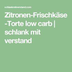 Zitronen-Frischkäse-Torte low carb | schlank  mit  verstand