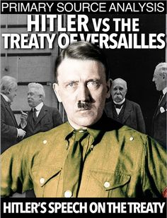 World War I Hitler vs Treaty of Versailles Primary Source Analysis takes students to Germany 1923. Students analyze Hitler's speech on the Treaty of Versailles and learn treaty's affects on the German people as well as its contribution to Hitler and birth of World War II.