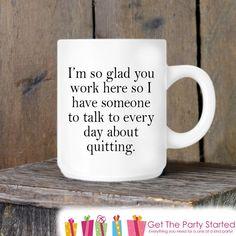 Coffee Mug, Sarcastic Work Mug, Quitter Novelty Ceramic Mug, Humorous Quote Mug, Funny Coffee Cup Gift Idea, Gift for Coworker, Hate My Job