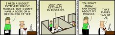 Dilbert - I Need a Budget Estimate for My Project