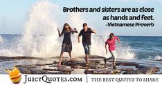"""Brothers and sisters are as close as hands and feet. Daily Quotes, Best Quotes, Brother Quotes, Jokes Quotes, Be Yourself Quotes, Proverbs, Sisters, Hands, Sayings"