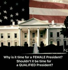 It's time for a QUALIFIED President!!!