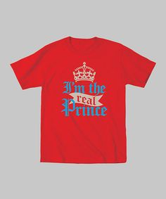 Take a look at this Red 'I'm The Real Prince' Tee - Toddler & Boys by Celebration Station on #zulily today!