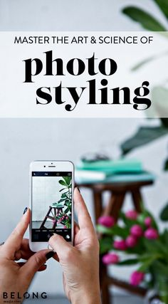 how to master the art and science of photo styling with Sam Dunne of http://dunnewithstyle.com featured in Belong Magazine ISSUE 04 / www.belong-mag.com/shop - photography, iPhone, camera