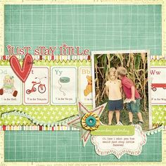 """Just Stay Little"" by jennmccabe, as seen in the Club CK Idea Galleries. #scrapbook #scrapbooking #creatingkeepsakes"