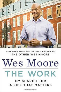 The Work: My Search for a Life That Matters by @WesMoore1