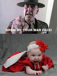 Show me your war face!