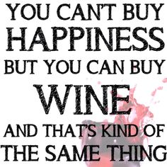Wine and Happiness!!