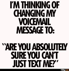 TM THINKING OF CHANGING MIT VOICEMAIL MESSAGE T... - #absouitedr #cant #changing #message #sure #text #thinking #voicemail