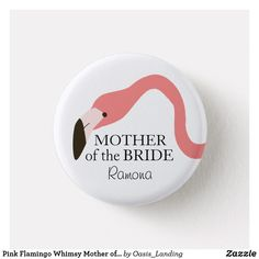 Pink Flamingo Whimsy Mother of the Bride 3 Cm Round Badge Wedding Rehearsal, Pink Flamingos, Mandala Art, Mother Of The Bride, Wedding Favors, Badge, Whimsical, How To Make, Fun