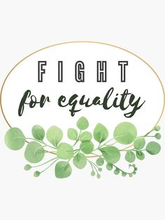 """""""Fight for equality quote"""" Sticker by Michaela-S 