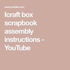 here is a quick run through of the Icraft box scrapbook assembly Scrapbook, Make It Yourself, Craft, Box, Youtube, Hand Crafts, Snare Drum, Creative Crafts, Crafting