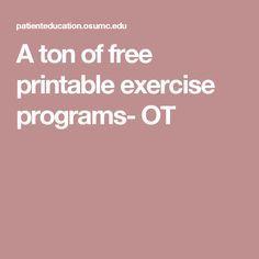A ton of free printable exercise programs- OT