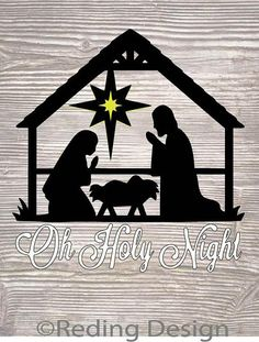 Oh Holy Night Nativity Scene SVG DXF PNG digital cut files.