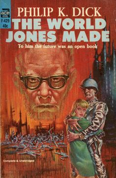 A paperback, The World Jones Made by Philip K, Dick Books Art, Ace Books, Cool Books, Read Books, Sci Fi Novels, Fiction Novels, Pulp Fiction, Cyberpunk, Philip K Dick
