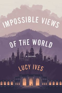 Impossible Views of the World by Lucy Ives. The Best Book Covers of 2017 COMMENTS: The hierarchy of this cover is amazing. I saved it so that I could reference the lovely positioning and harmony that's happening here between all the elements of the cover. Best Book Covers, Beautiful Book Covers, Book Cover Art, Book Cover Design, Book Design, Cover Books, Album Design, Design Ideas, Book Club Books