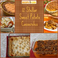 12 Stellar Sweet Potato Casserole Recipes - The perfect Thanksgiving recipes to fit every taste!