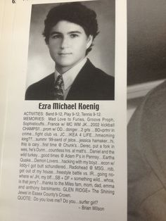 ezra koenig's (of vampire weekend) yearbook page. weird, i thought his middle name was 'big dork' not 'michael'. Ezra Koenig, Modern Vampires, Yearbook Pages, Play That Funky Music, Vampire Weekend, The Beach Boys, Education Humor, Madly In Love, Musica