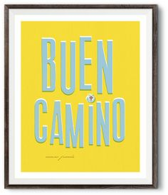 """Buen Camino"" (Translation: Good Path) This is the greeting that every pilgrim on the Camino de Santiago knows well. It is a way of saying to another ""have a good walk."" And… It's what cyclists scream"