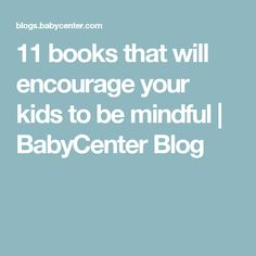 11 books that will encourage your kids to be mindful | BabyCenter Blog