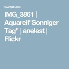 "IMG_3861   Aquarell""Sonniger Tag""   anelest   Flickr"