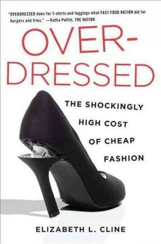"Ethical Fashion: Is The Tragedy In Bangladesh A Final Straw?  Terri Gross of Fresh Air talks with Elizabeth Cline, Author of ""Overdressed: The Shockingly High Cost of Cheap Fashion"" Via NPR."