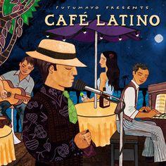 Putumayo World Music | Café Latino | Putumayo World Music