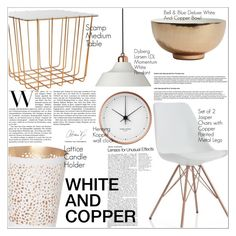 """""""White and Copper"""" by martso ❤ liked on Polyvore featuring interior, interiors, interior design, home, home decor, interior decorating, Dyberg Larsen, Georg Jensen, homeset and whiteandcopper"""