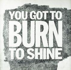 Burn to SHINE