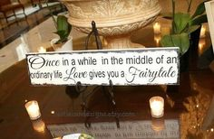 Disney Wedding Sign, Once in a while...Love Gives you a Fairytale - Bridal sign, Photo prop, Disney Reception Decor, Fairytale Wedding Decor by CastleInnDesigns on Etsy https://www.etsy.com/listing/119229279/disney-wedding-sign-once-in-a-whilelove