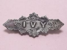 """Antique sterling silver name brooch pin 1919  """"IVY"""""""