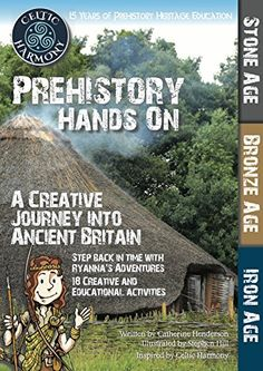 PREHISTORY: Hands-on Book Explore Britain's past With 18 Creative and Educational Activities From the Stone, Bronze and Iron Age. Stone Age Art, Hands On Activities, Educational Activities, Horrible Histories, Early Humans, We Will Rock You, Forest School, Iron Age, Ancient Civilizations