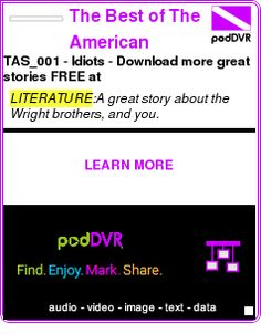 #LITERATURE #PODCAST  The Best of The American Storyteller Radio Journal    TAS_001 - Idiots - Download more great stories FREE at www.theamericanstoryteller.com    LISTEN...  http://podDVR.COM/?c=4c2bde5f-bbf6-6fab-658b-219d26339424