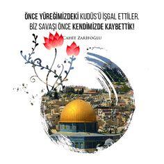 Önce yüreğimizdeki Kudüs'ü işgal ettiler. Biz savaşı önce kendimizde kaybettik!  Cahit Zarifoğlu