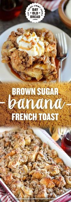 Brown Sugar Banana French Toast. Try making with Jimmy John's Day Old French bread for a family favorite breakfast! A make-ahead baked french toast casserole filled with brown sugar caramel sauce, sliced bananas and a brown sugar crumble topping.