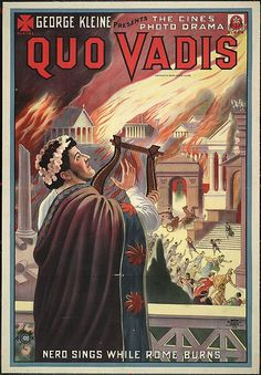 """George Kleine presents Quo Vadis Nero sings while Rome burns."" Chromolithograph, motion picture poster for 1912 film."