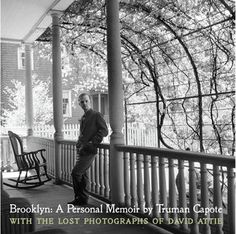 Patti Smith, Paul Theroux and Others on Places Near and Far - The New York Times Capote on the porch of the Brooklyn Heights house he lived in for a decade.
