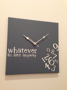 Whatever Im late anyway clock slate blue by jennimo on Etsy, $35.00
