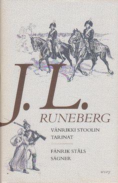 J. L. Runeberg - Vänrikki Stoolin tarinat / Fänrik Ståls sägner *** http://en.wikipedia.org/wiki/Johan_Ludvig_Runeberg