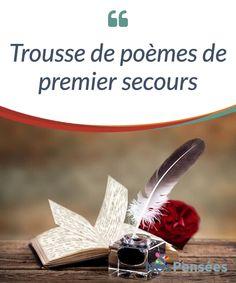 """Trousse de poèmes de premier secours  #Aujourd'hui, nous vous offrons une trousse de """"premier secours"""" pour vous permettre #d'alléger vos peines et de #profiter de la beauté de la vie.  #Curiosités"""