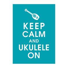 Keep calm and ukulele on.  From Etsy.