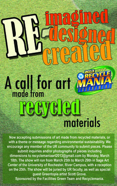 RecycleMania Exhibit Call for Art #Greentopia #reuse #sustainability  Questions and/or photos - submit to: recyclemaniaart2013@gmail.com by March 18. cc @UofR