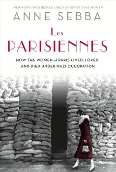 Traces the experiences of women in Nazi-occupied Paris, detailing how, while men were fighting in the war or forced to work in German factories, women worked desperately to care for their families and survive while enduring daily contact with occupying forces.