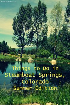 Things to do in Steamboat Springs Colorado. Family Summer Vacation Travel Outdoors Camping Hiking
