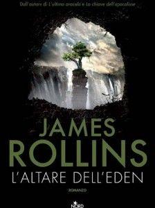 L'altare dell'Eden di James Rollins, recensione su www.librieparole.it