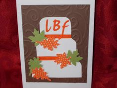 Personalized wedding cake.  I have used initials and colors together with the theme fall in this card.  Can be varied to include your theme and colors