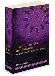 NOW IN PAPERBACK - Islamic Capitalism and Finance: Origins, evolution and the future - by Murat Çizakça - April 2013 (Studies in Islamic Finance, Accounting and Governance series)
